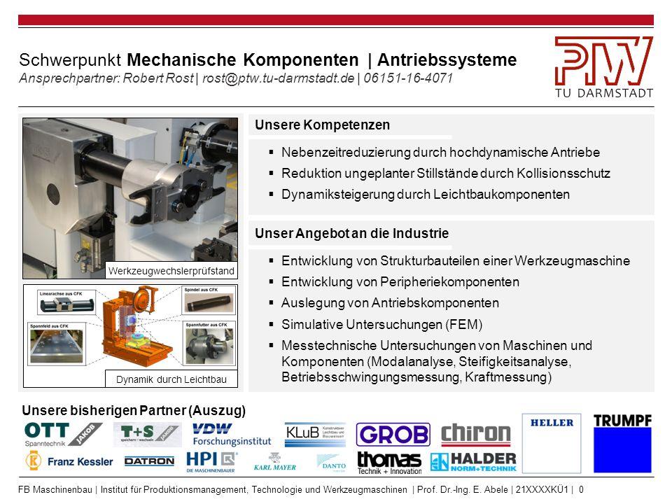 FB Maschinenbau | Institut für Produktionsmanagement, Technologie und Werkzeugmaschinen | Prof. Dr.-Ing. E. Abele | 21XXXXKÜ1 | 0 Schwerpunkt Mechanis