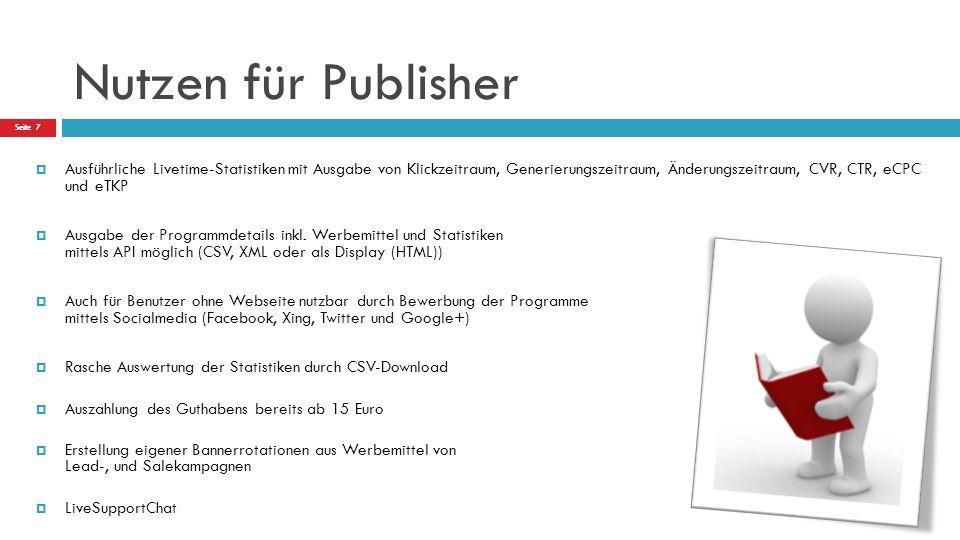 Nutzen für Publisher  Ausführliche Livetime-Statistiken mit Ausgabe von Klickzeitraum, Generierungszeitraum, Änderungszeitraum, CVR, CTR, eCPC und eTKP  Ausgabe der Programmdetails inkl.