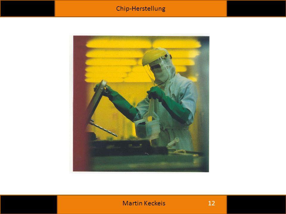 Chip-Herstellung 12 Martin Keckeis