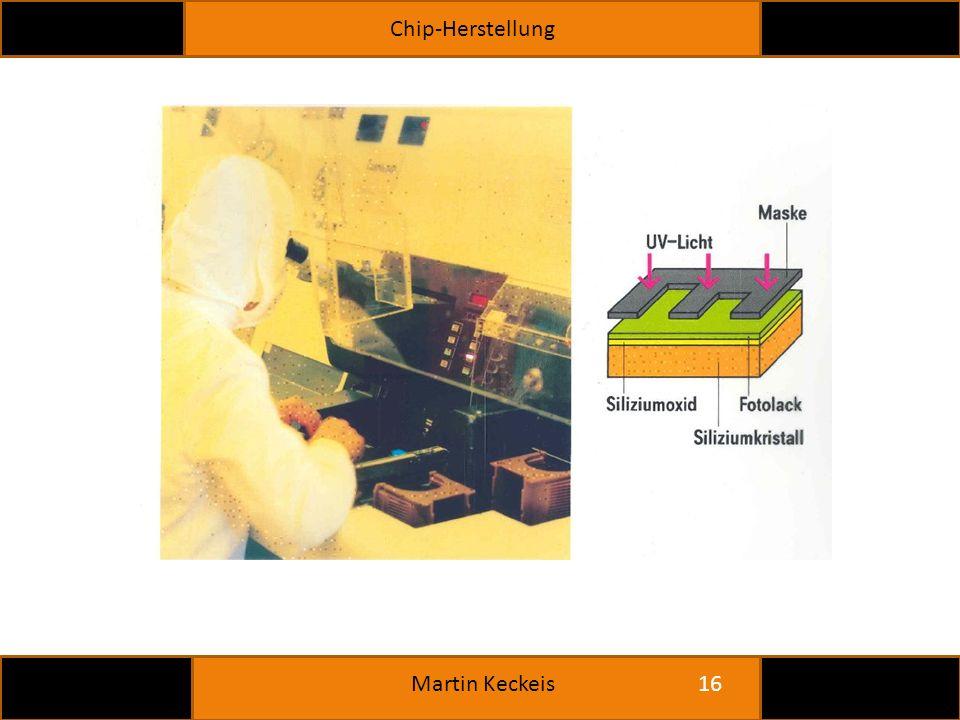 Chip-Herstellung 16 Martin Keckeis