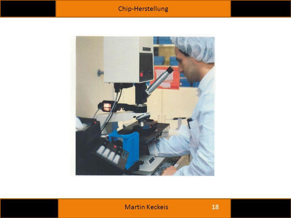 Chip-Herstellung 18 Martin Keckeis