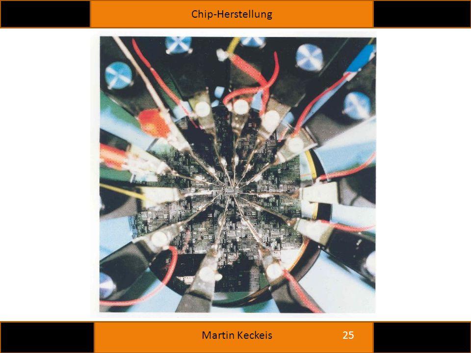 Chip-Herstellung 25 Martin Keckeis