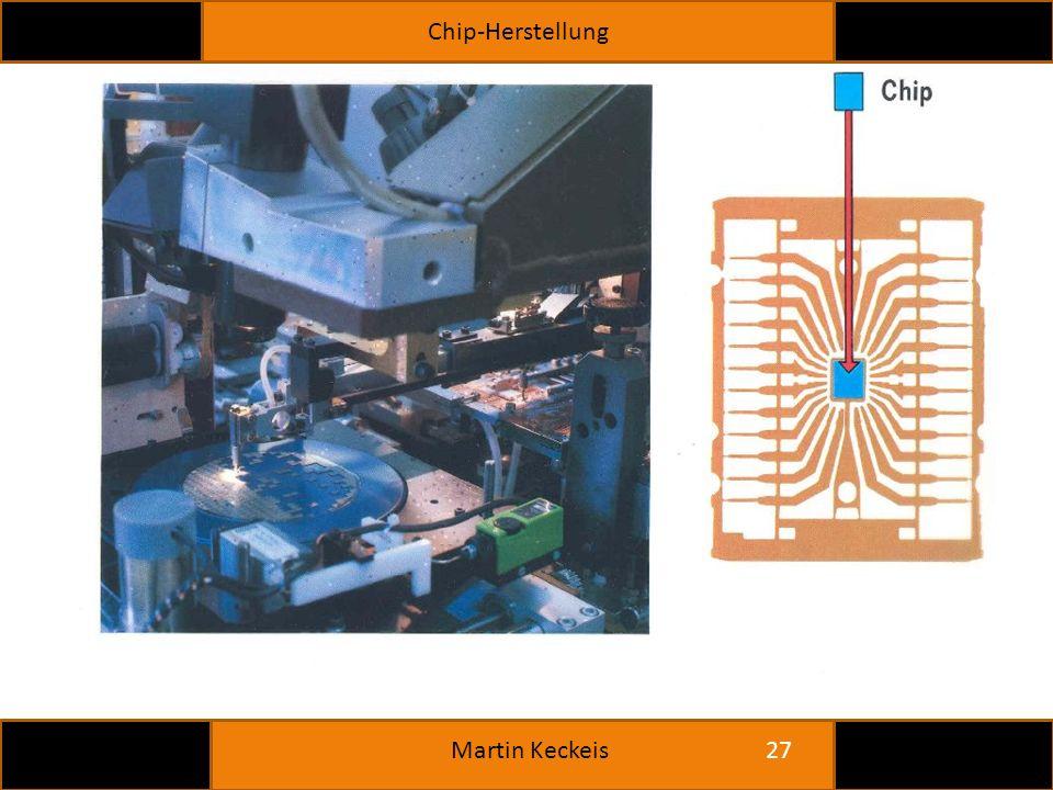 Chip-Herstellung 27 Martin Keckeis