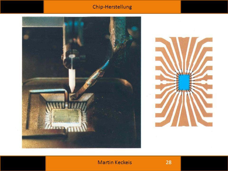 Chip-Herstellung 28 Martin Keckeis