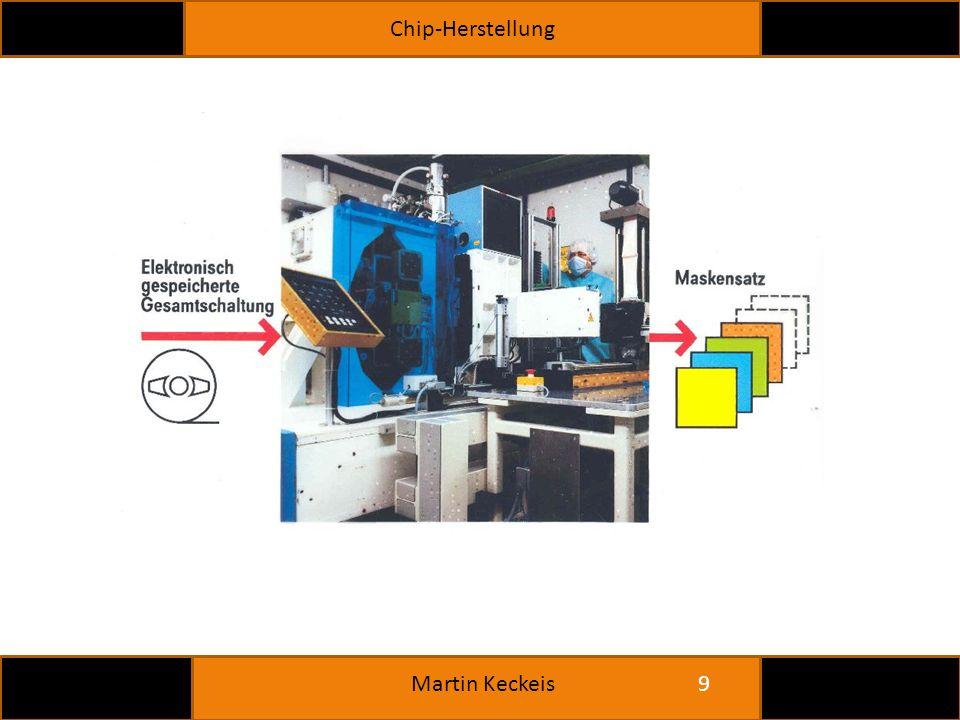 Chip-Herstellung 9 Martin Keckeis