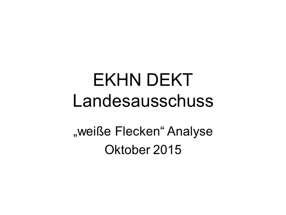 """EKHN DEKT Landesausschuss """"weiße Flecken Analyse Oktober 2015"""