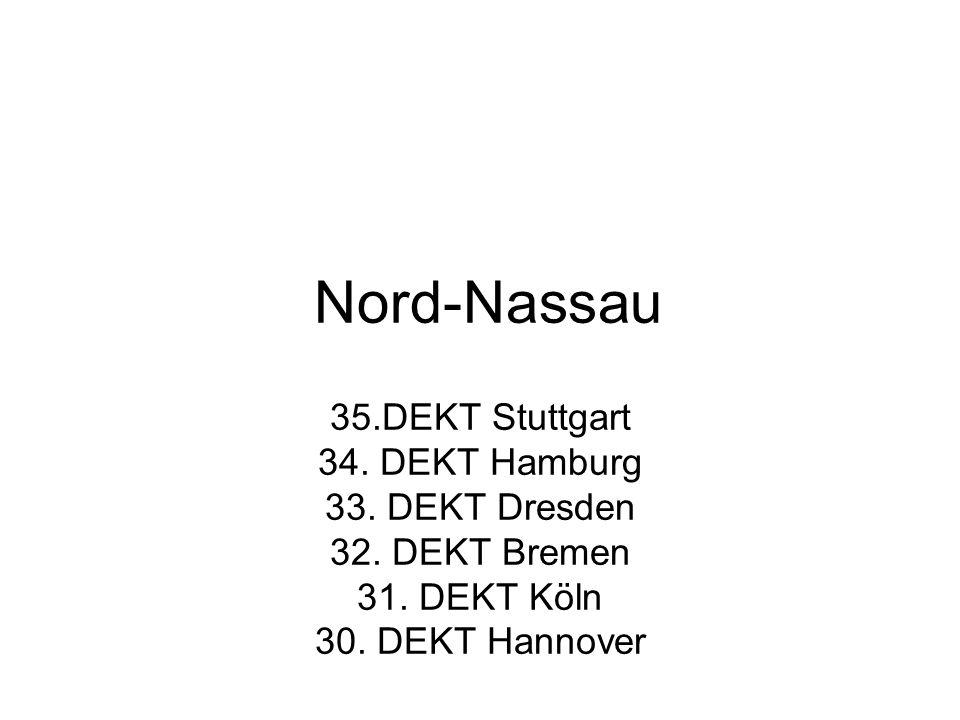 Nord-Nassau 35.DEKT Stuttgart 34. DEKT Hamburg 33.