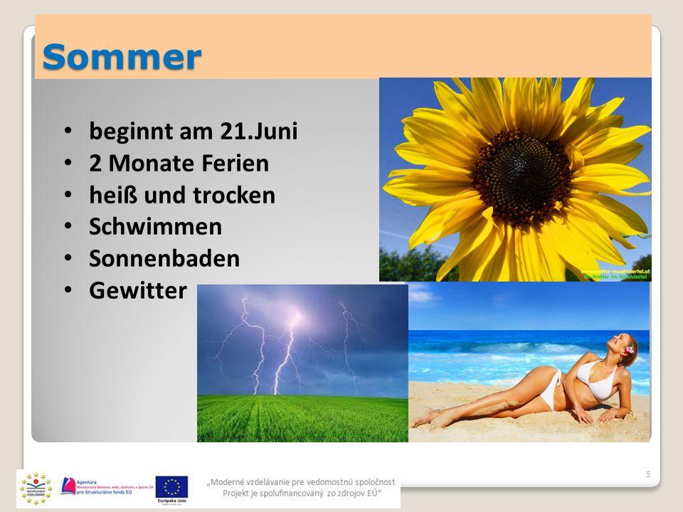 Sommer 5 beginnt am 21.Juni 2 Monate Ferien heiß und trocken Schwimmen Sonnenbaden Gewitter