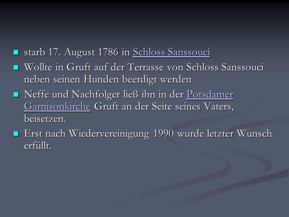starb 17. August 1786 in Schloss Sanssouci starb 17.
