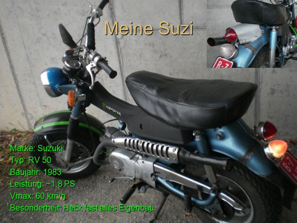Meine Suzi Marke: Suzuki Typ: RV 50 Baujahr: 1983 Leistung: ~1,8 PS Vmax: 60 km/h Besonderheit: Heck fast alles Eigenbau