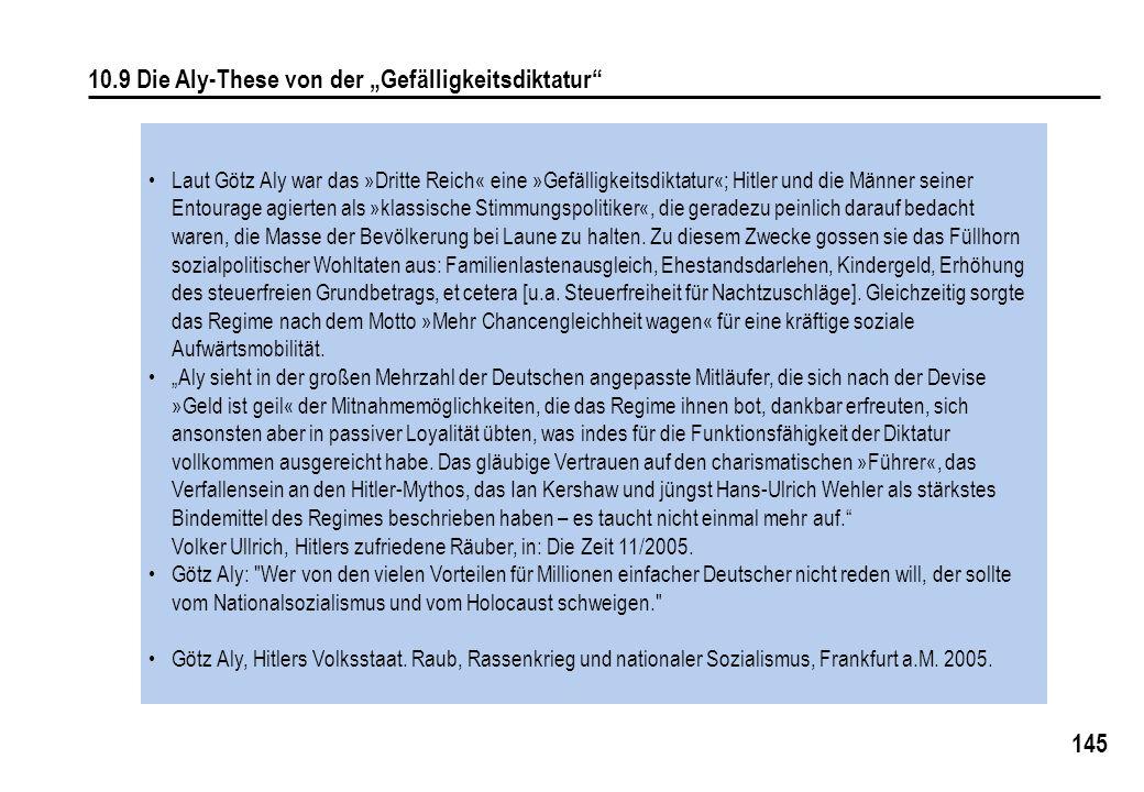 """145 10.9 Die Aly-These von der """"Gefälligkeitsdiktatur"""" Laut Götz Aly war das »Dritte Reich« eine »Gefälligkeitsdiktatur«; Hitler und die Männer seiner"""