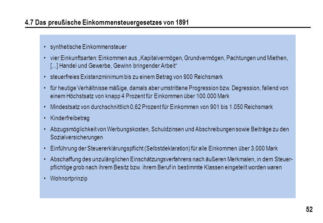 """52 4.7 Das preußische Einkommensteuergesetzes von 1891 synthetische Einkommensteuer vier Einkunftsarten: Einkommen aus """"Kapitalvermögen, Grundvermögen"""