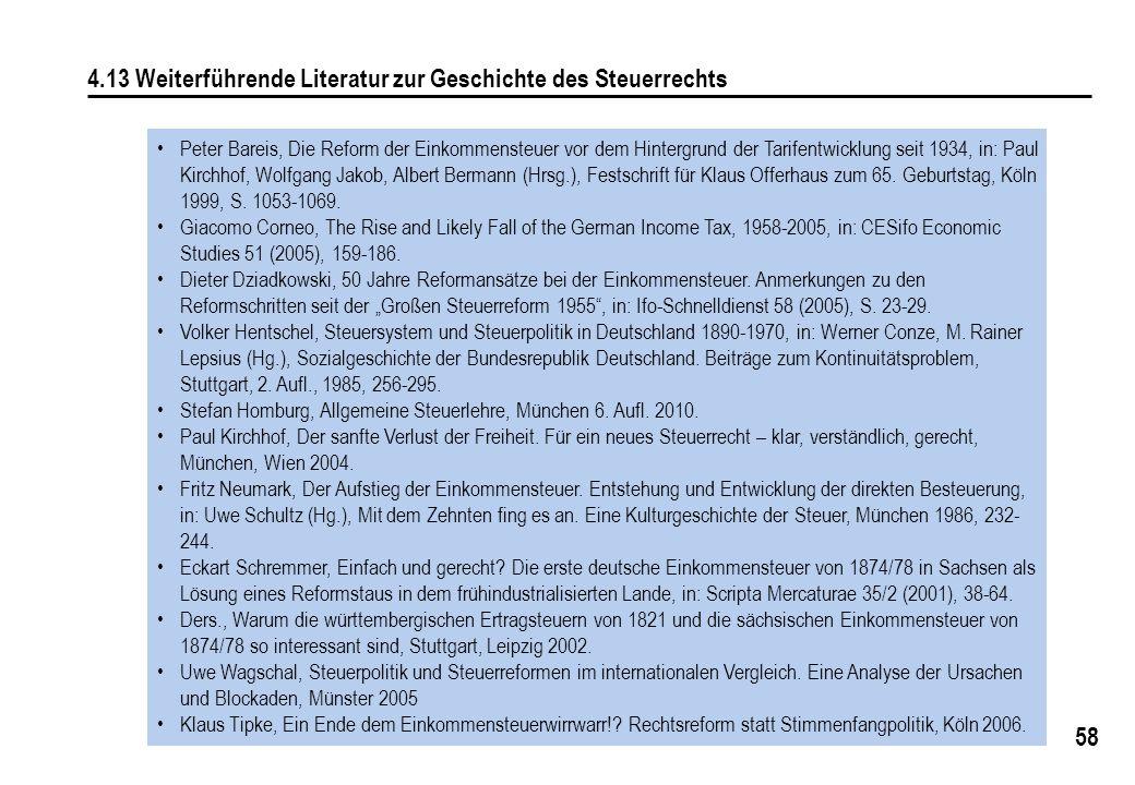 58 4.13 Weiterführende Literatur zur Geschichte des Steuerrechts Peter Bareis, Die Reform der Einkommensteuer vor dem Hintergrund der Tarifentwicklung