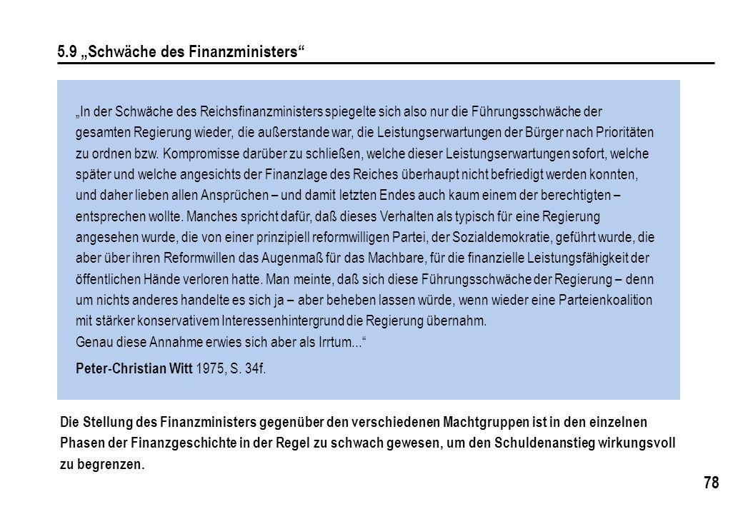 """78 5.9 """"Schwäche des Finanzministers"""" """"In der Schwäche des Reichsfinanzministers spiegelte sich also nur die Führungsschwäche der gesamten Regierung w"""