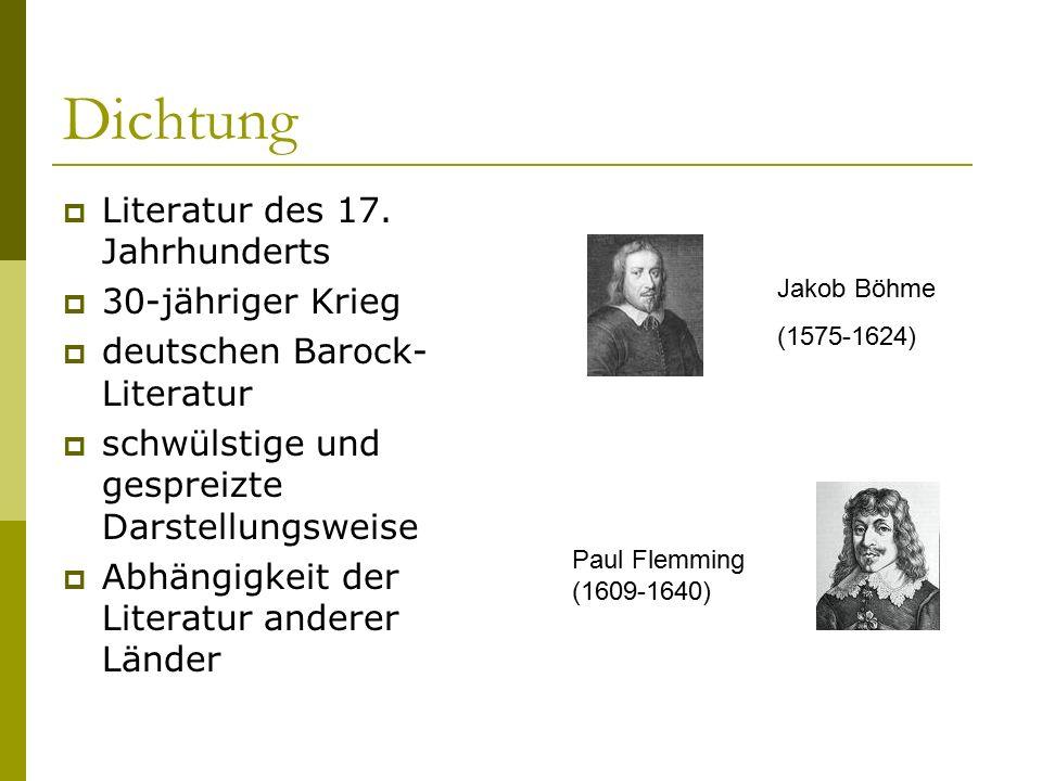 Dichtung  Literatur des 17. Jahrhunderts  30-jähriger Krieg  deutschen Barock- Literatur  schwülstige und gespreizte Darstellungsweise  Abhängigk