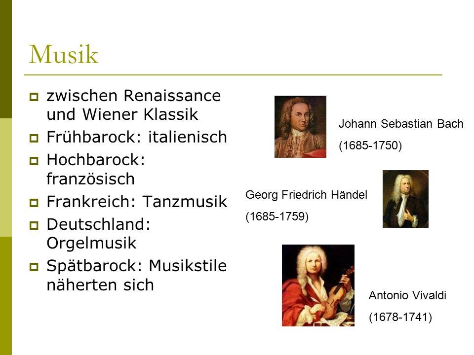 Musik  zwischen Renaissance und Wiener Klassik  Frühbarock: italienisch  Hochbarock: französisch  Frankreich: Tanzmusik  Deutschland: Orgelmusik