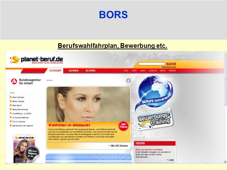 BORS Berufswahlfahrplan, Bewerbung etc. www.planet-beruf.de