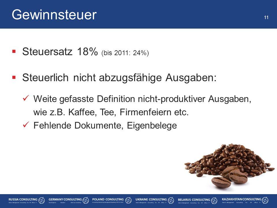  Steuersatz 18% (bis 2011: 24%)  Steuerlich nicht abzugsfähige Ausgaben: Weite gefasste Definition nicht-produktiver Ausgaben, wie z.B. Kaffee, Tee,