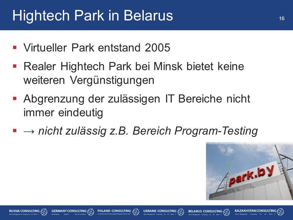  Virtueller Park entstand 2005  Realer Hightech Park bei Minsk bietet keine weiteren Vergünstigungen  Abgrenzung der zulässigen IT Bereiche nicht i