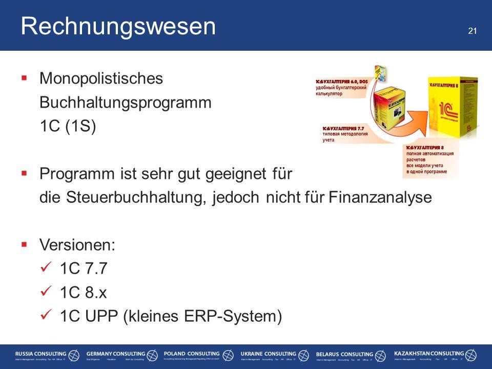  Monopolistisches Buchhaltungsprogramm 1C (1S)  Programm ist sehr gut geeignet für die Steuerbuchhaltung, jedoch nicht für Finanzanalyse  Versionen