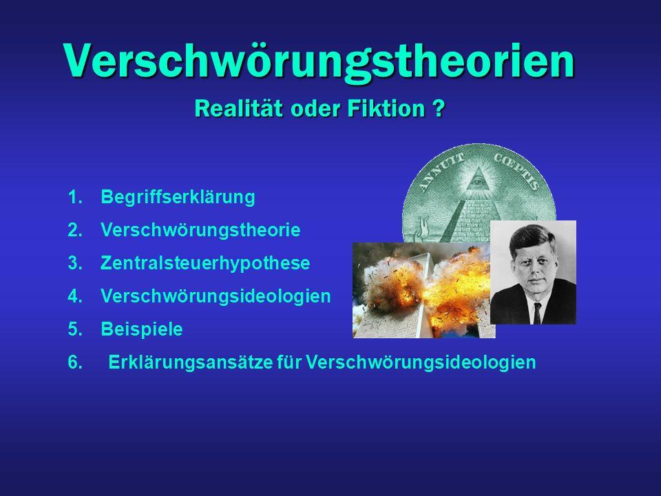 Verschwörungstheorien Realität oder Fiktion ? Realität oder Fiktion ? 1. 1.Begriffserklärung 2. 2.Verschwörungstheorie 3. 3.Zentralsteuerhypothese 4.