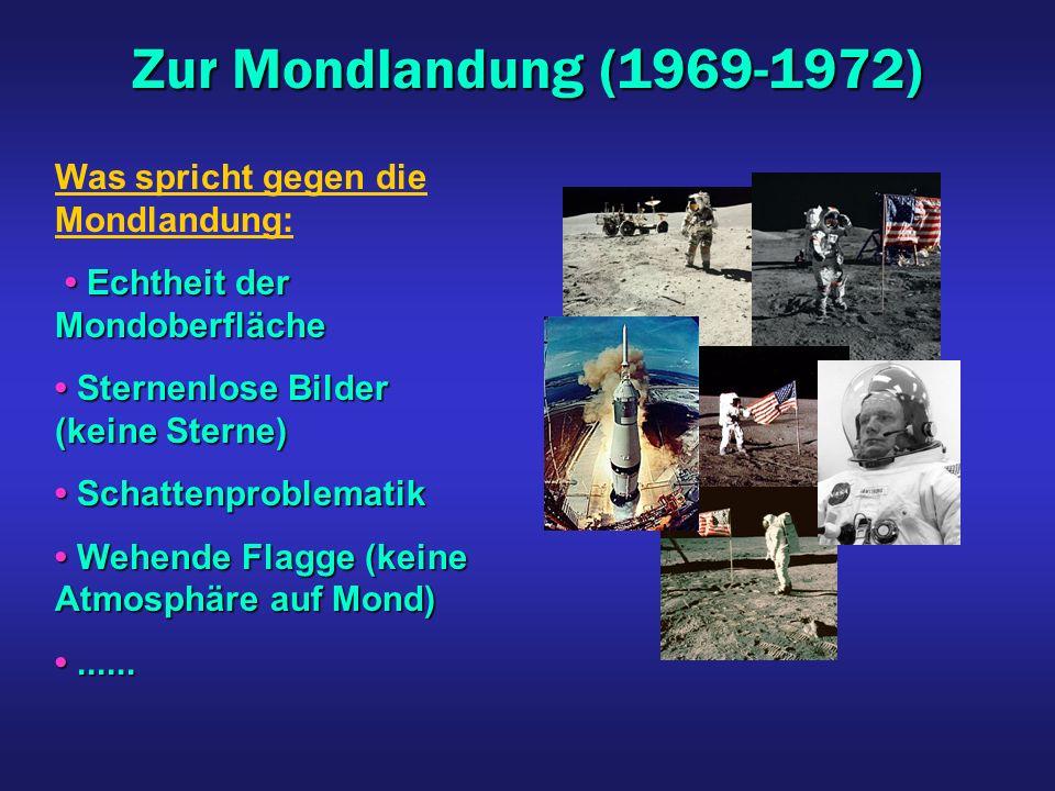 Zur Mondlandung (1969-1972) Was spricht gegen die Mondlandung: Echtheit der Mondoberfläche Echtheit der Mondoberfläche Sternenlose Bilder (keine Stern