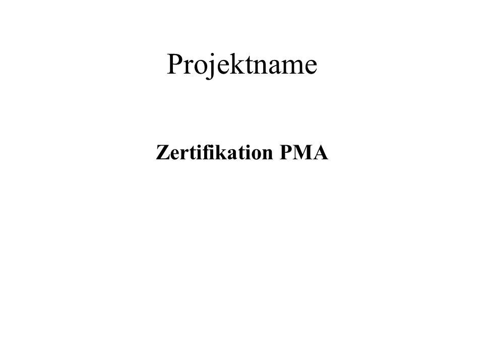 Projektname Zertifikation PMA