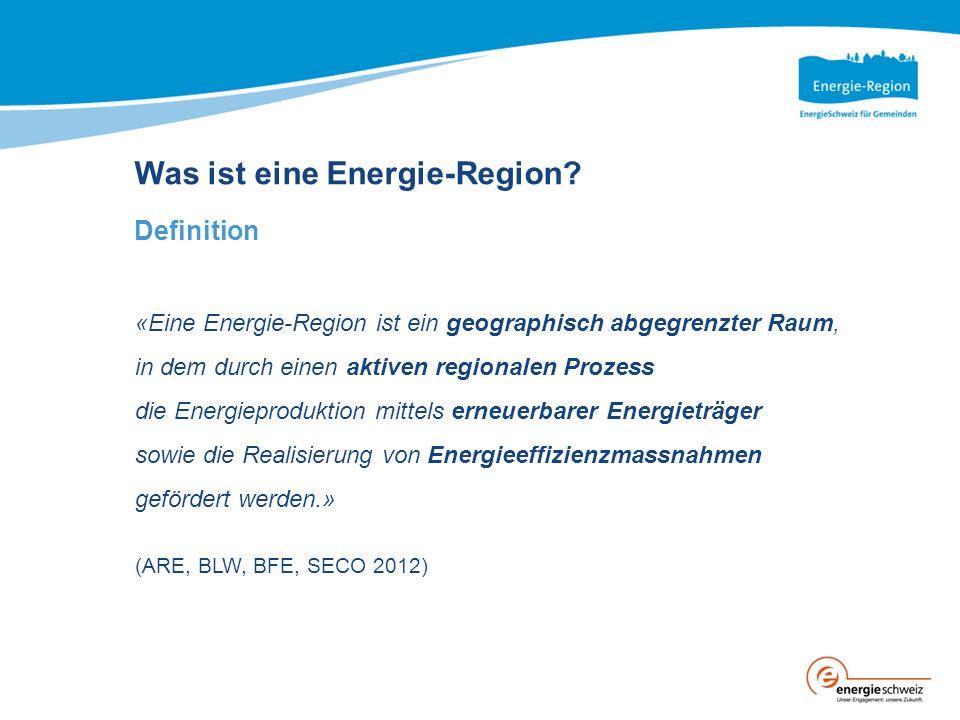 Was ist eine Energie-Region? Definition «Eine Energie-Region ist ein geographisch abgegrenzter Raum, in dem durch einen aktiven regionalen Prozess die