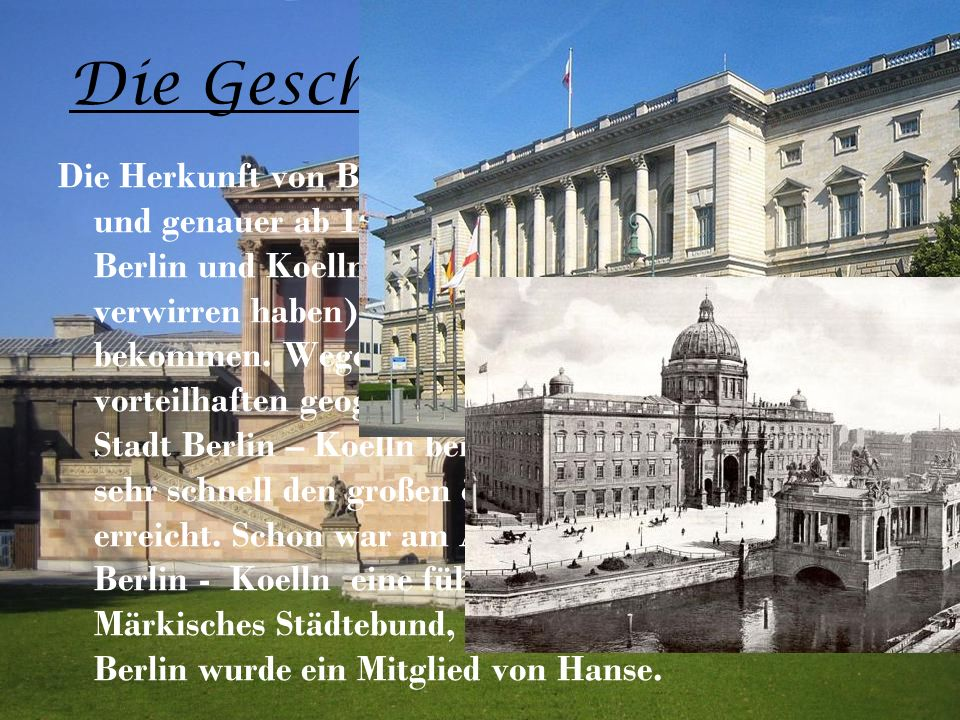 Die Geschichte von Berlin.Die Herkunft von Berlin beginnt in 13.