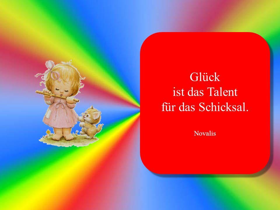 Ein bescheidenes Glück – ist die beste Form des Glücks. Theodor Fontane Ein bescheidenes Glück – ist die beste Form des Glücks. Theodor Fontane
