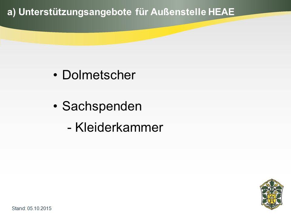 Stand: 05.10.2015 a) Unterstützungsangebote für Außenstelle HEAE Dolmetscher Sachspenden - Kleiderkammer