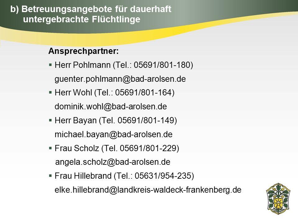 Ansprechpartner:  Herr Pohlmann (Tel.: 05691/801-180) guenter.pohlmann@bad-arolsen.de  Herr Wohl (Tel.: 05691/801-164) dominik.wohl@bad-arolsen.de 