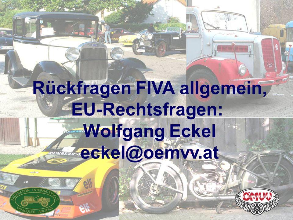 Rückfragen FIVA allgemein, EU-Rechtsfragen: Wolfgang Eckel eckel@oemvv.at