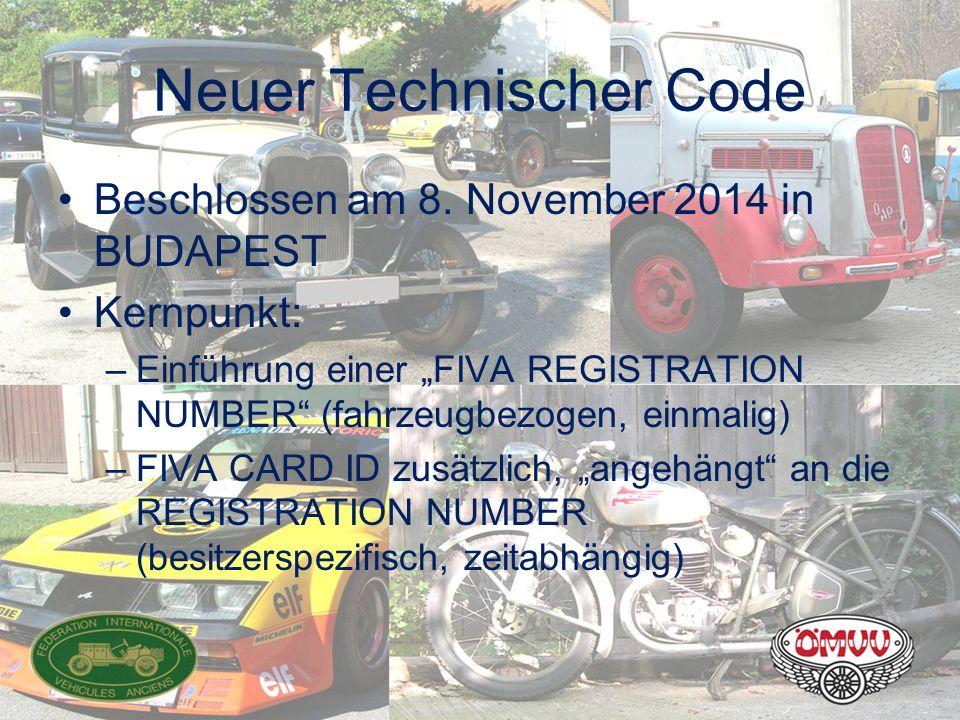 """Neuer Technischer Code Beschlossen am 8. November 2014 in BUDAPEST Kernpunkt: –Einführung einer """"FIVA REGISTRATION NUMBER"""" (fahrzeugbezogen, einmalig)"""