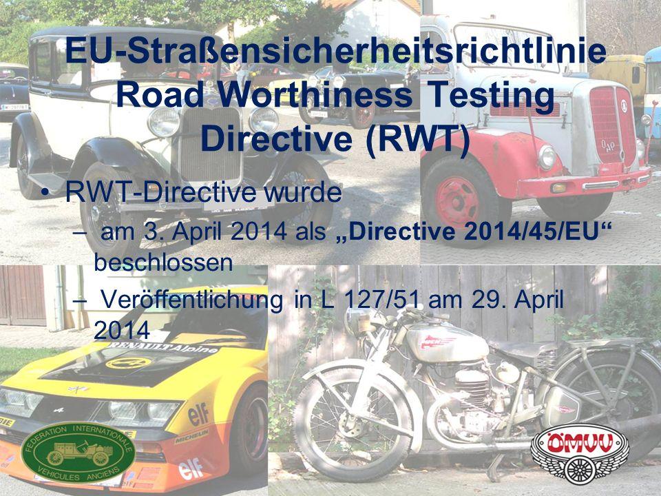 """EU-Straßensicherheitsrichtlinie Road Worthiness Testing Directive (RWT) RWT-Directive wurde – am 3. April 2014 als """"Directive 2014/45/EU"""" beschlossen"""