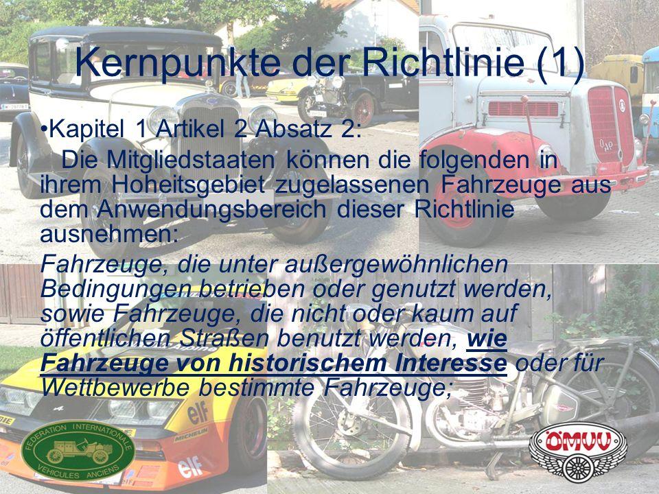 Kernpunkte der Richtlinie (1) Kapitel 1 Artikel 2 Absatz 2: Die Mitgliedstaaten können die folgenden in ihrem Hoheitsgebiet zugelassenen Fahrzeuge aus