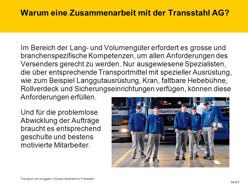Warum eine Zusammenarbeit mit der Transstahl AG.