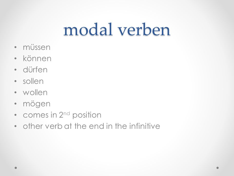 modal verben müssen können dürfen sollen wollen mögen comes in 2 nd position other verb at the end in the infinitive