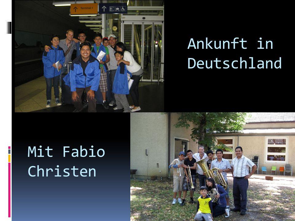 Mit Fabio Christen Ankunft in Deutschland