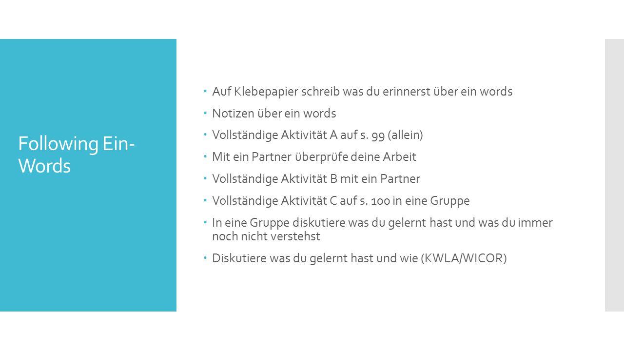 Following Ein- Words  Auf Klebepapier schreib was du erinnerst über ein words  Notizen über ein words  Vollständige Aktivität A auf s.