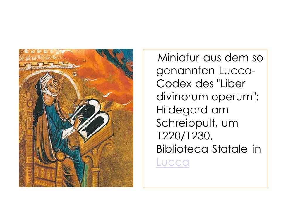 Miniatur aus dem so genannten Lucca- Codex des Liber divinorum operum : Hildegard am Schreibpult, um 1220/1230, Biblioteca Statale in Lucca Lucca