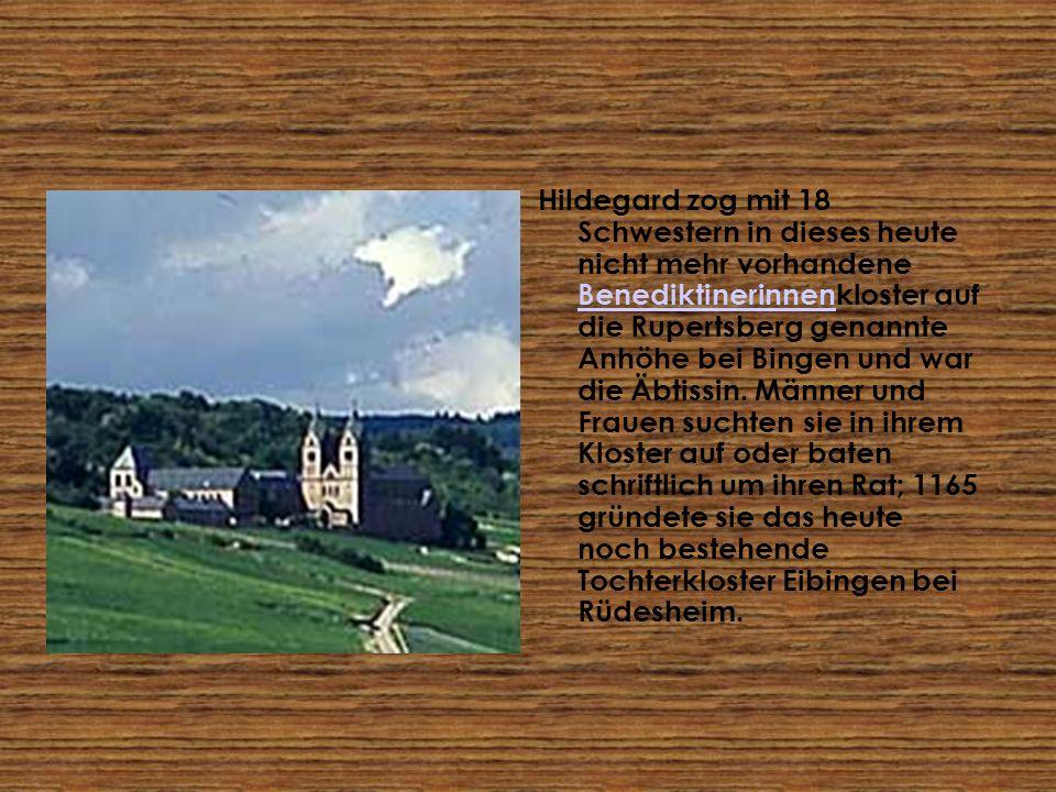 Hildegard zog mit 18 Schwestern in dieses heute nicht mehr vorhandene Benediktinerinnenkloster auf die Rupertsberg genannte Anhöhe bei Bingen und war die Äbtissin.