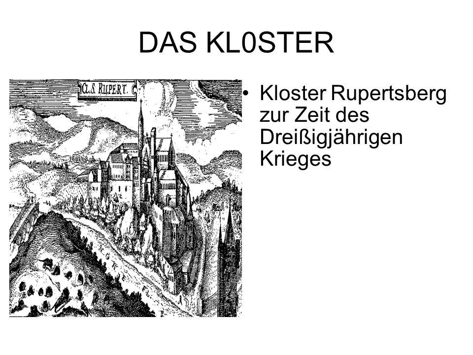 DAS KL0STER Kloster Rupertsberg zur Zeit des Dreißigjährigen Krieges