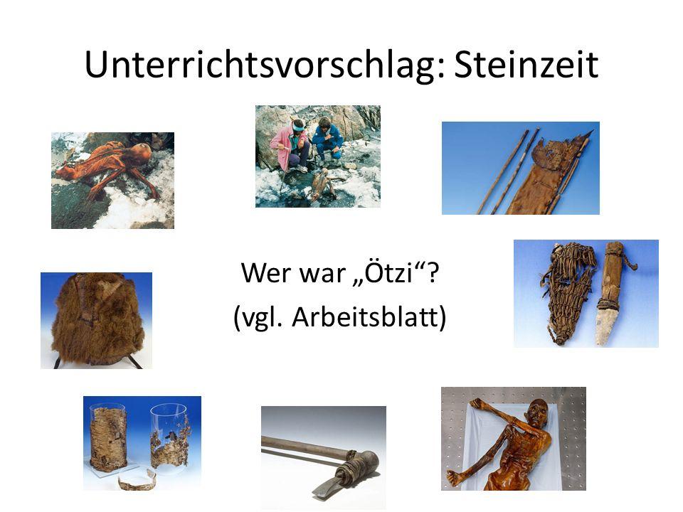 """Unterrichtsvorschlag: Steinzeit Wer war """"Ötzi""""? (vgl. Arbeitsblatt)"""