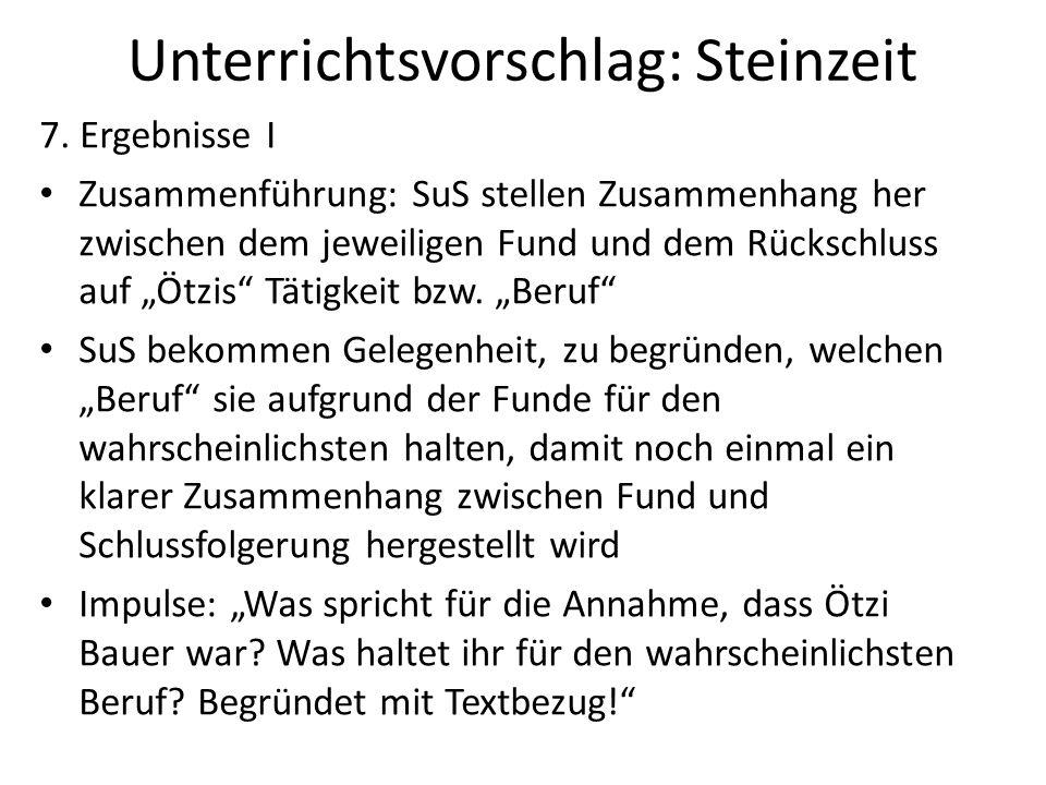 """Unterrichtsvorschlag: Steinzeit 7. Ergebnisse I Zusammenführung: SuS stellen Zusammenhang her zwischen dem jeweiligen Fund und dem Rückschluss auf """"Öt"""