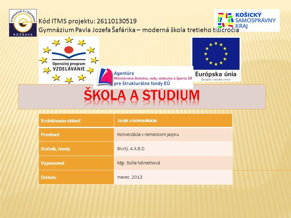 Kód ITMS projektu: 26110130519 Gymnázium Pavla Jozefa Šafárika – moderná škola tretieho tisícročia Vzdelávacia oblasť: Jazyk a komunikácia Predmet Kon