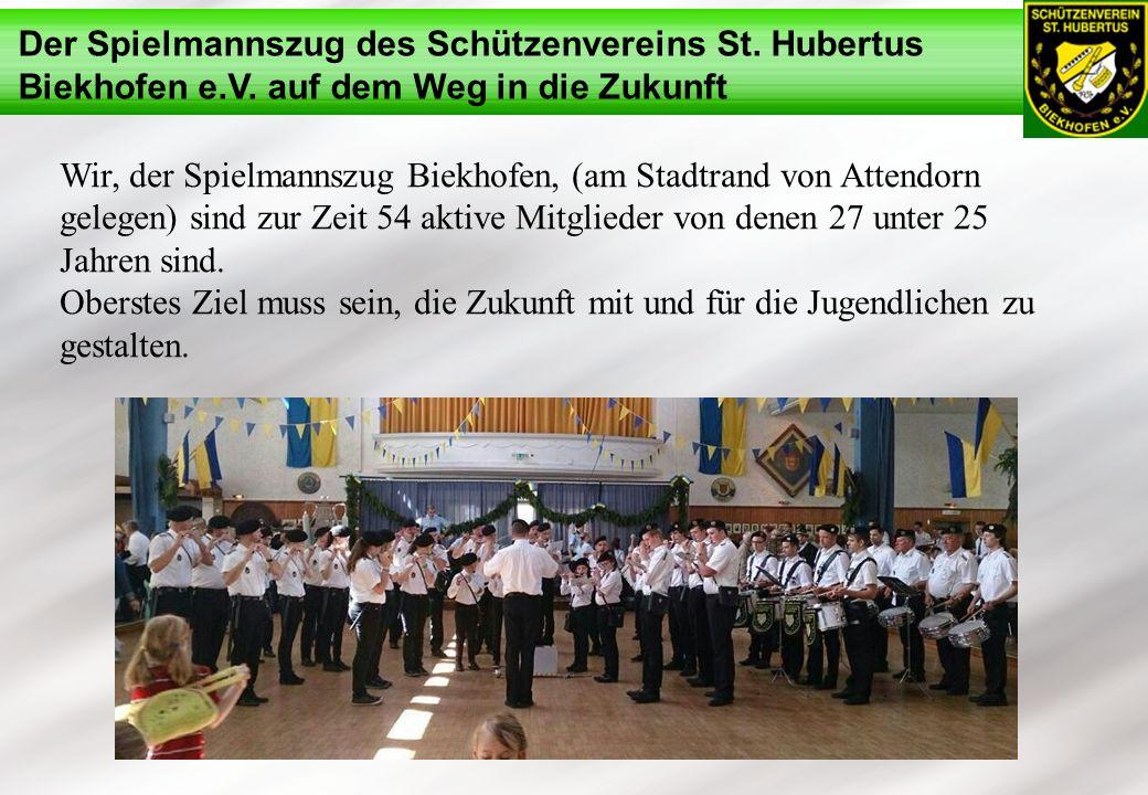 Der Spielmannszug des Schützenvereins St. Hubertus Biekhofen e.V. auf dem Weg in die Zukunft Wir, der Spielmannszug Biekhofen, (am Stadtrand von Atten