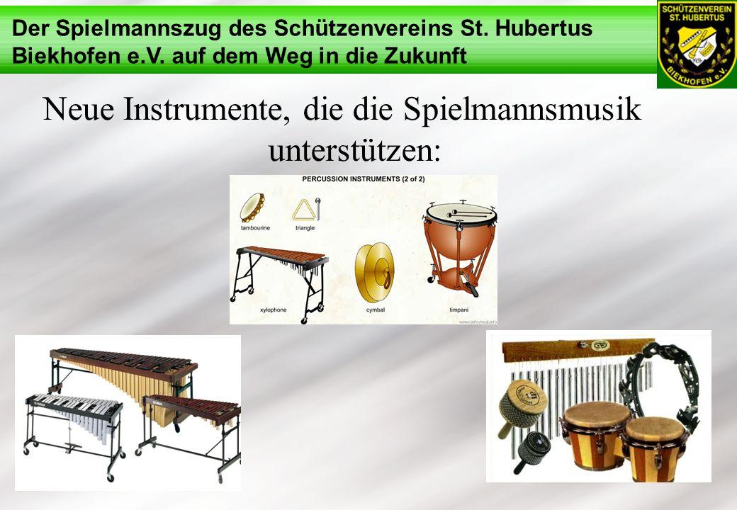 Der Spielmannszug des Schützenvereins St. Hubertus Biekhofen e.V. auf dem Weg in die Zukunft Neue Instrumente, die die Spielmannsmusik unterstützen:
