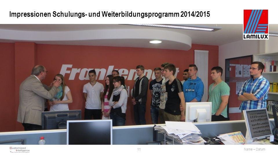 Impressionen Schulungs- und Weiterbildungsprogramm 2014/2015 11Name – Datum