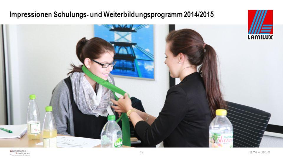 Impressionen Schulungs- und Weiterbildungsprogramm 2014/2015 12Name – Datum